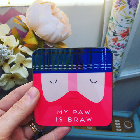 My Paw is Braw Print Scottish Coaster