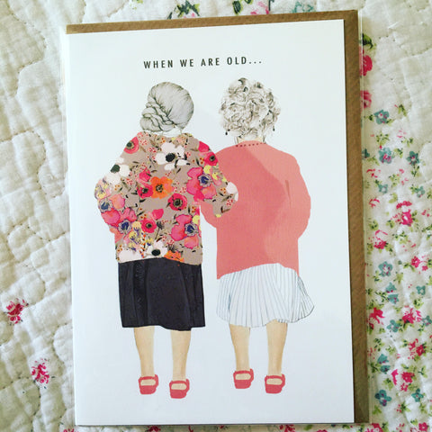 Old Ladies When We Are Old Best Friends Blank Card