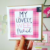 My Lovely Wee Friend Blank Scottish Card
