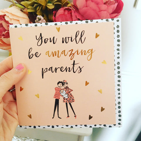 You Will Be Amazing Parents Card