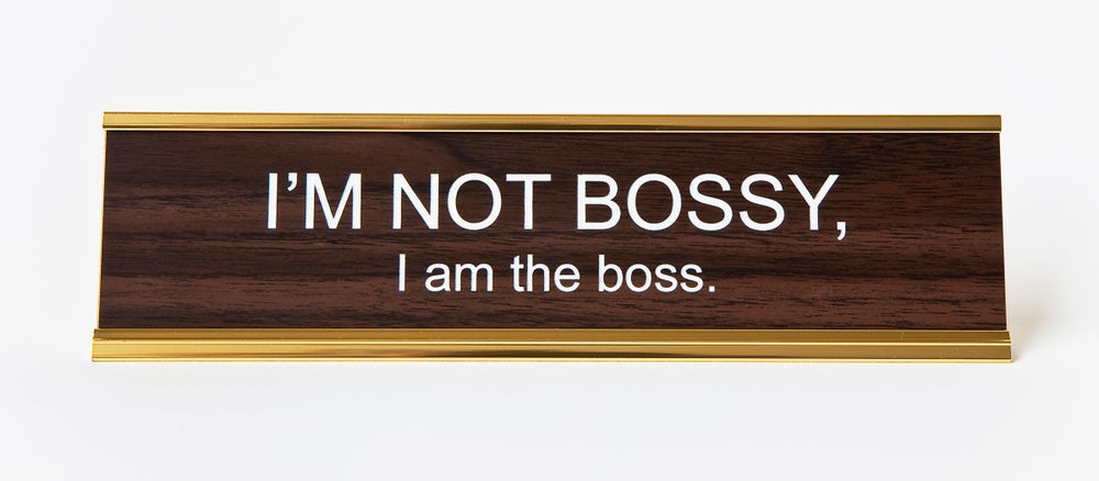 "He Said She Said ""I'm Not Bossy, I Am The Boss"" Nameplate"