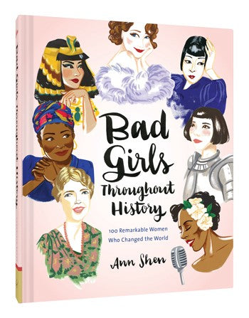 Bad Girls Throughout History: 100 Remarkable Women Who Changed the World - Book