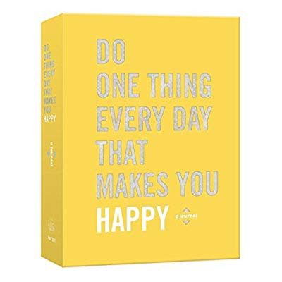 Do One Thing Everyday that Makes You Happy Book