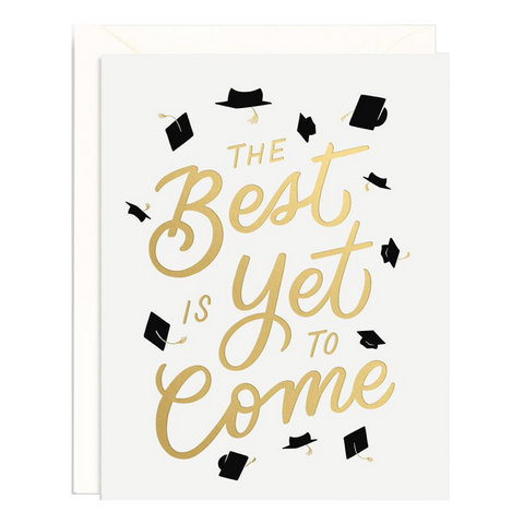 Best Is Yet To Come Graduation Card