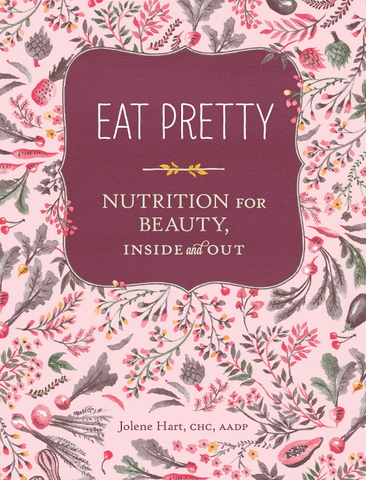 EAT PRETTY: NUTRITION FOR BEAUTY INSIDE & OUT - Book