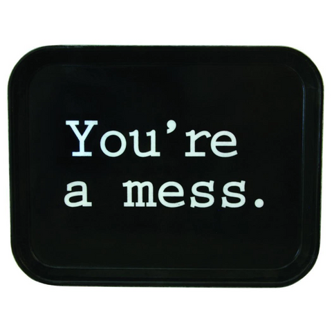 "Fishs Eddy ""You're A Mess"" Serving Tray"