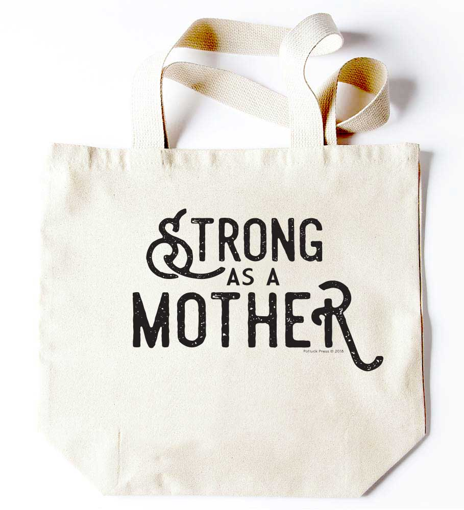 Potluck Press Strong As a Mother Tote