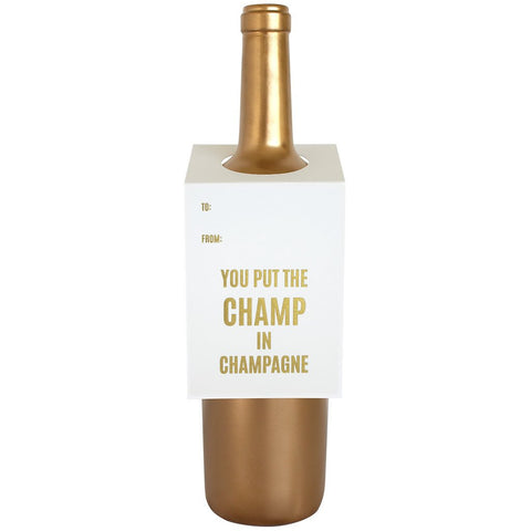 "Wine & Spirit Gift Tag, ""You Put the Champ In Champagne"""