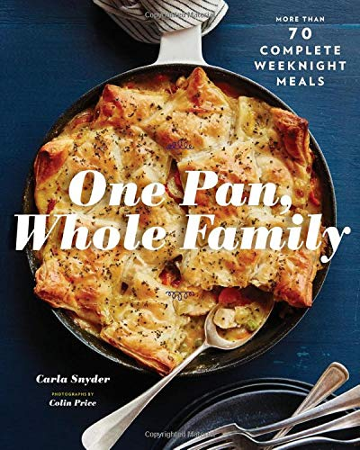 One Pan Whole Family Cookbook