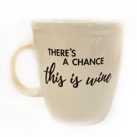 "White Horse Large ""There's A Chance This Is Wine"" Mug"