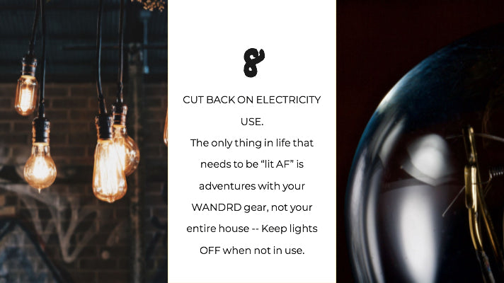 Cut back on electricity use.