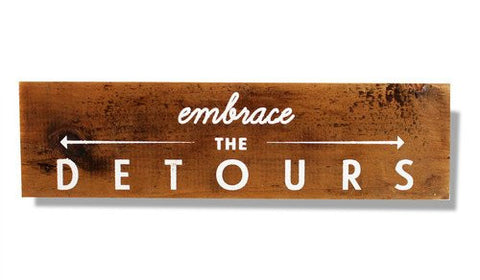 Embrace The Detours Reclaimed Wood Sign - Decor - George & Augie