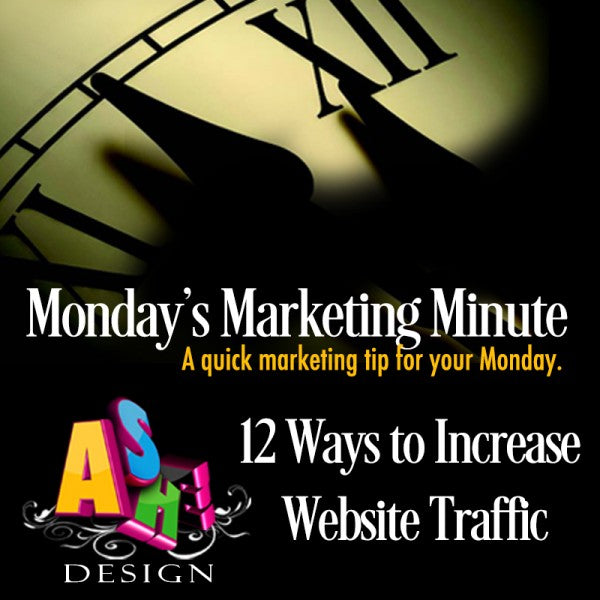 Marketing Minute 12 Ways to Increase Website Traffic