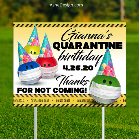 Lawn Sign 18x24 - Quarantine Birthday