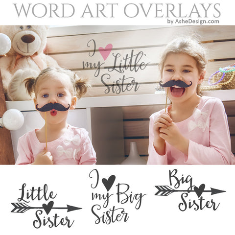 Ashe Design Word Art Overlays - Big Sister Little Sister