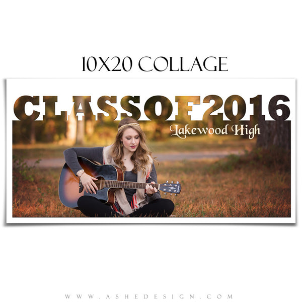 Ashe Design | 10x20 Photoshop Collage Template | Class of 2016