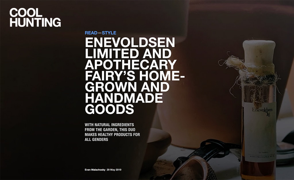 COOL HUNTING - Enevoldsen Limited and Apothecary Fairy's Homegrown and Handmade Goods