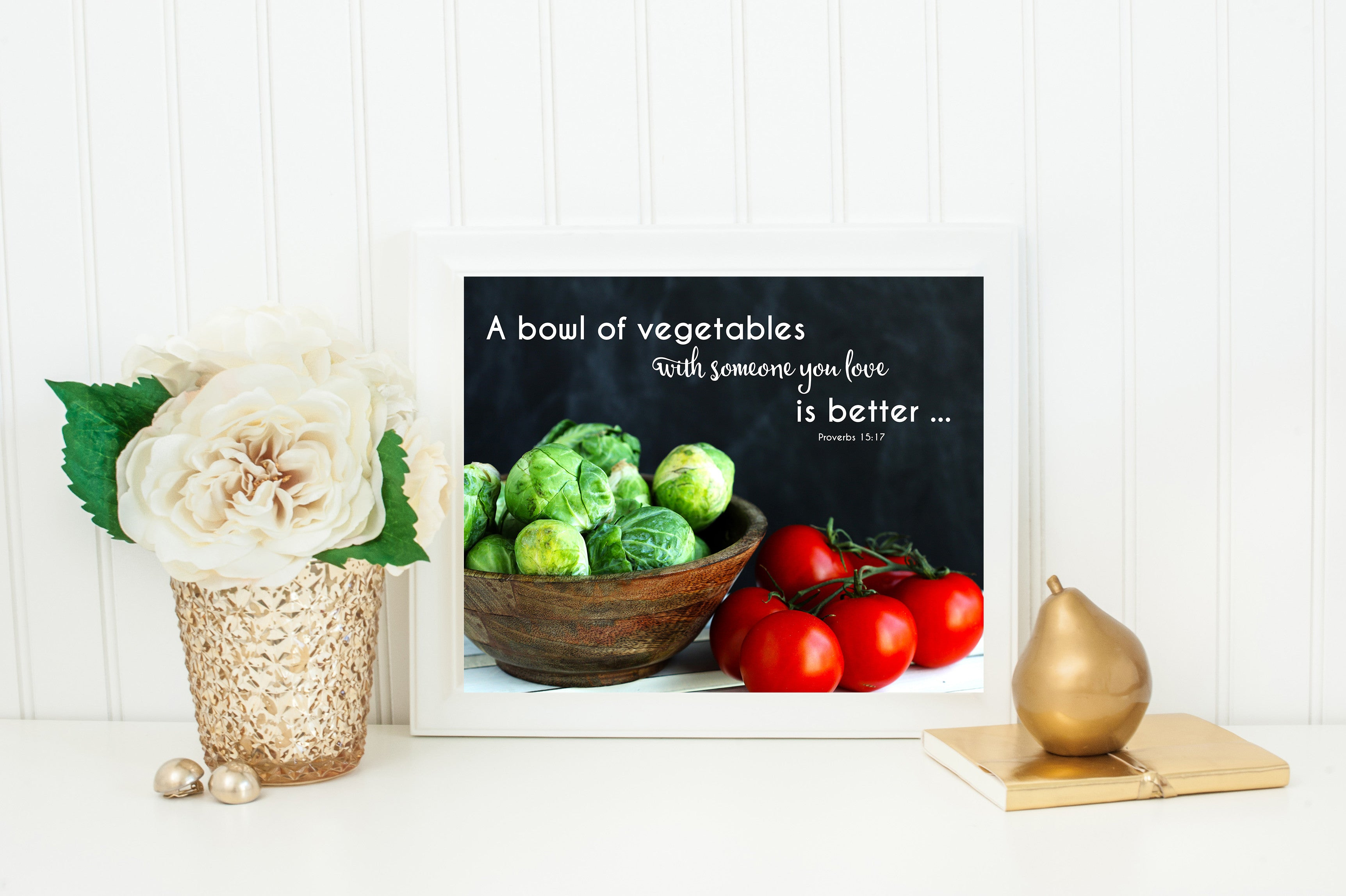 A bowl of vegetables With Someone you Love is better bible verse Proverbs 15:17 Professional still life photography art of the word of God. Prints and canvas
