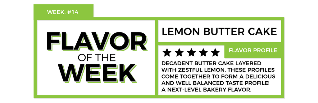 Flavor of the Week #14 - Lemon Butter Cake by Decent Juice Co.