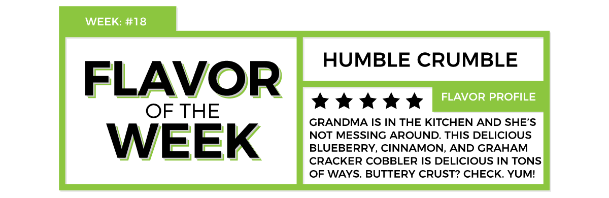 Humble Crumble by Humble Juice Co FOTW