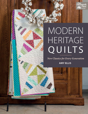 Modern Heritage Quilts: New Classics for Every Generation