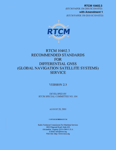 RTCM 10402.3 RTCM Recommended Standards for Differential GNSS (Global Navigation Satellite Systems) Service, Version 2.3 with Amendment 1 (May 21, 2010)