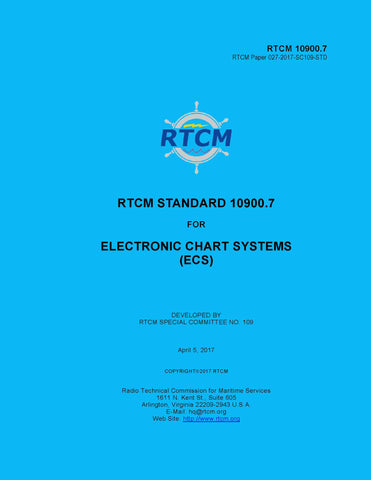 RTCM 10900.7, RTCM Standard for Electronic Chart Systems (ECS), May 5, 2017