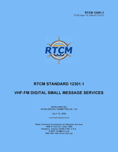 RTCM 12301.1 - Standard for VHF-FM Digital Small Message Services, July 2009