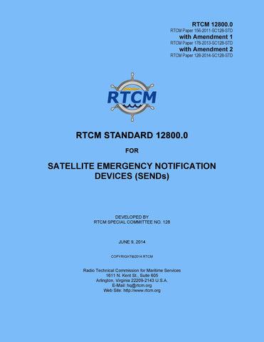 RTCM 12800.0 Standard for Satellite Emergency Notification Devices (SEND) with Amendments 1 and 2, June 9, 2014