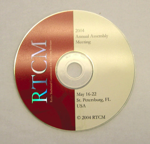 RTCM Annual Assembly Meeting, May 2004, St. Pete Beach, FL - Presentations on CD-ROM