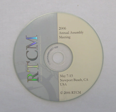 RTCM Annual Assembly Meeting, May 2006, Newport Beach, CA - Presentations and Audio on CD-ROM