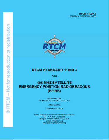 RTCM 11000.3 - Standard for 406 MHz Satellite Emergency Position Radio Beacons (EPIRBs), June 12, 2012 (version referenced in current FCC regulations)