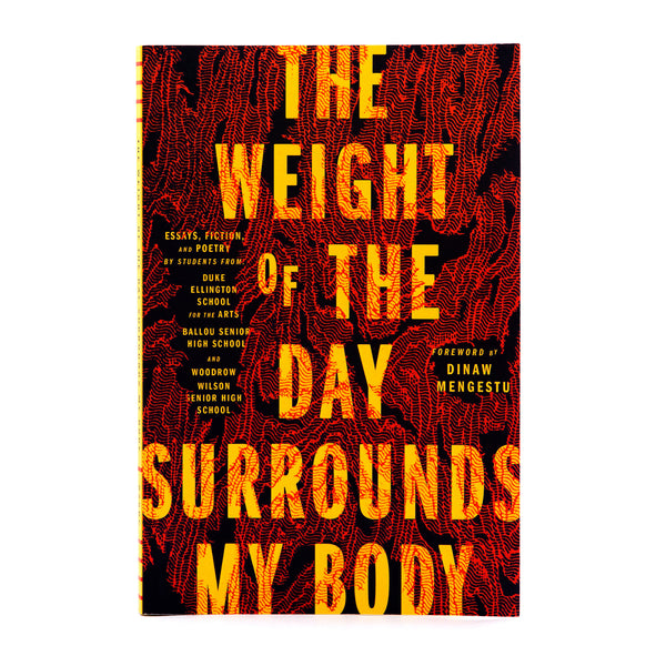 The Weight of the Day Surrounds My Body