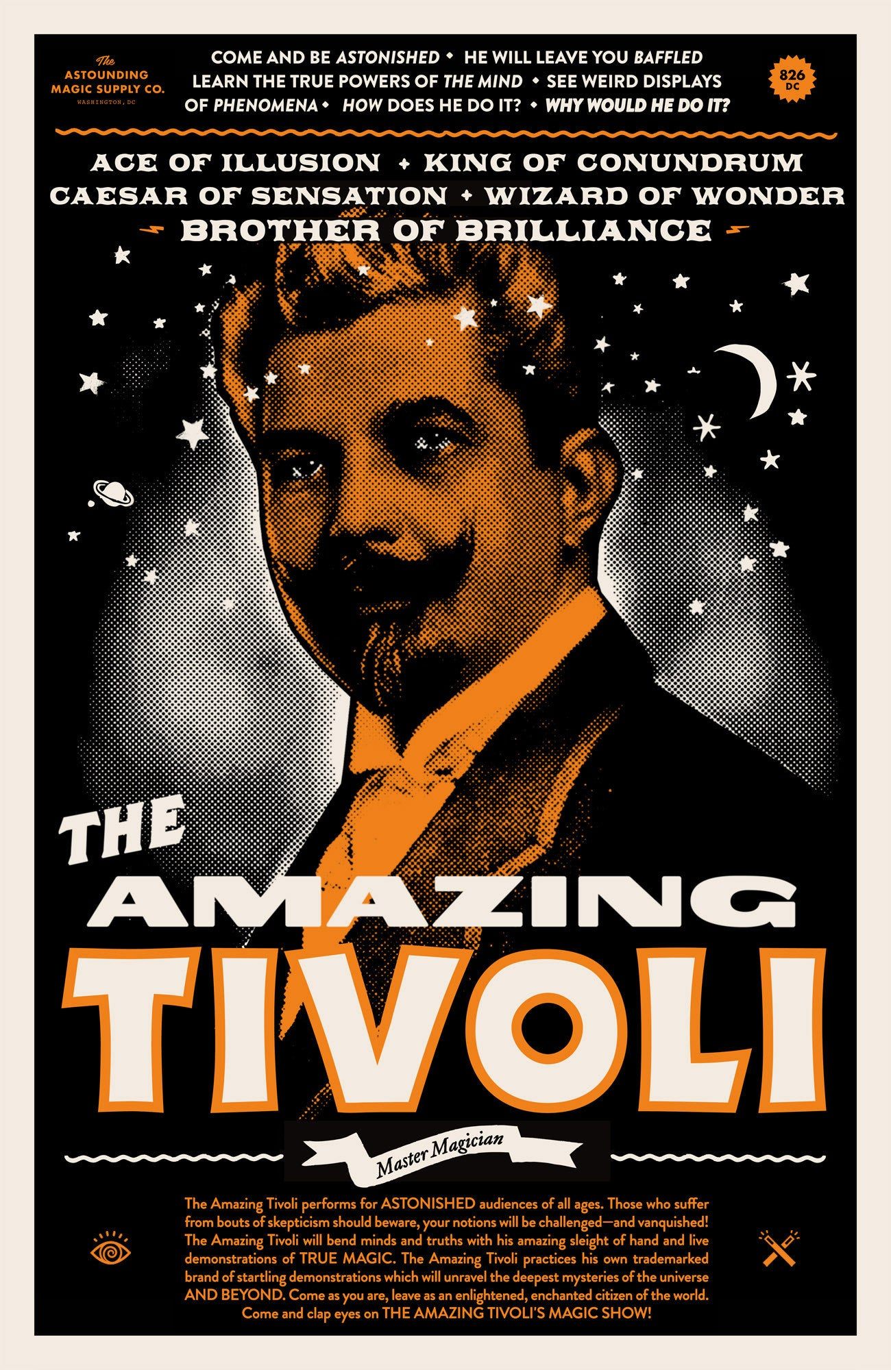 "9"" x 16"" poster with black background and white stars and planets patterned throughout. Photo of a 1900s-styled magician in orange and black. Promotional language at the top middle. Subheaders beneath with headlines.  ""The Amazing Tivoli"" in large font towards the bottom. Additional promotional text in small font below."