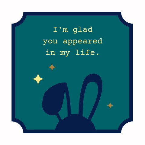 """Glad You Appeared in My Life"" Card"