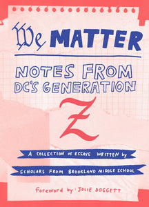 We Matter: Notes from DC's Generation Z