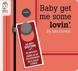 Baby Get Me Some Lovin' by Lisa Brown