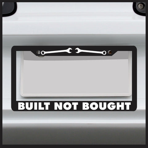 Built Not Bought License Plate Frame sticker decal JDM funny tag Made in USA