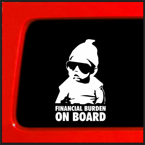 Financial Burden On Board - funny car vinyl sticker decal vinyl bumper sticker