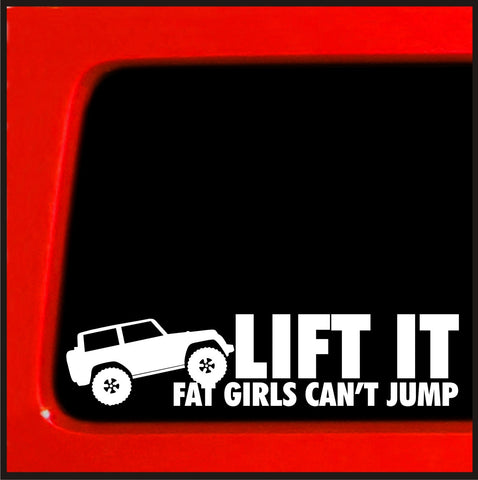 Lift It Fat Girls Can't Jump Vinyl Decal diesel sticker for Jeep 4x4 Yota sas