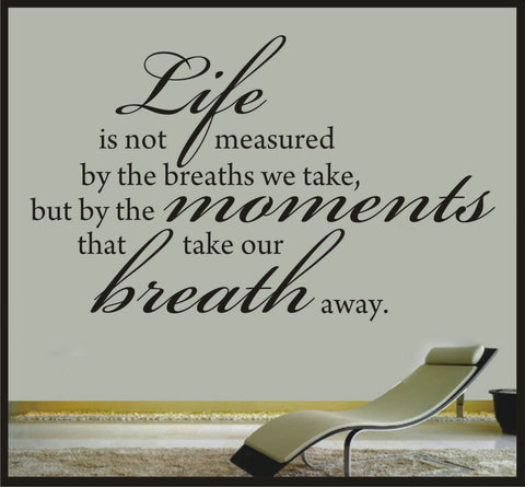Life is not Measured by the breaths we take, but by the moments that take our breath away - Vinyl Sticker Decal Wall Decor Tropical