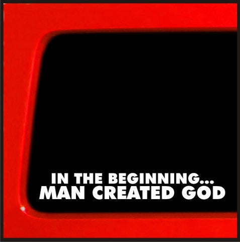 In the Beginning Man Created God vinyl decal - Atheist funny sticker darwin evolution religion