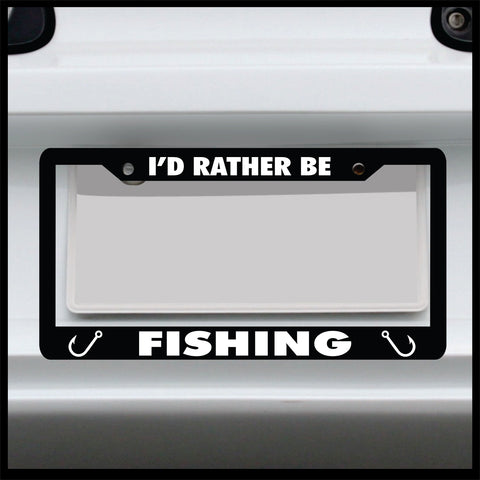I'd rather be fishing - License Plate Frame - Made in USA