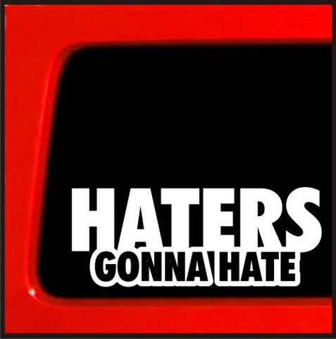 Haters Gonna Hate JDM - Sticker Vinyl Decal white 6""