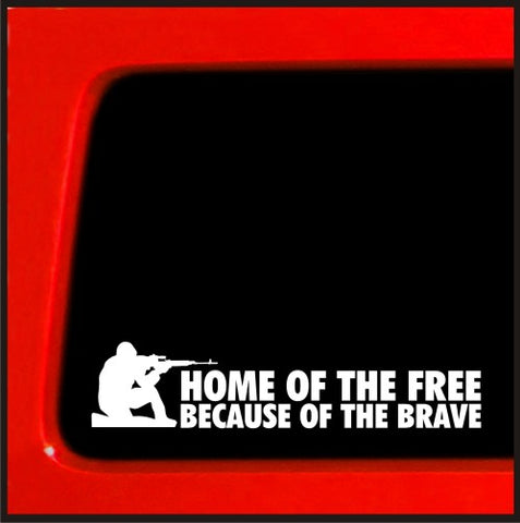 Home of the Free Because of the Brave - Vinyl Sticker Decal troops war Decal
