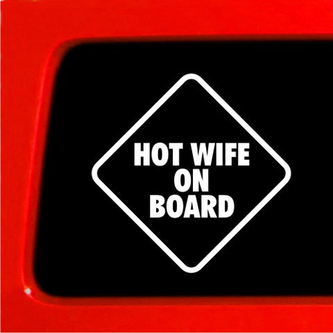 Hot Wife on Board Decal car Sticker funny