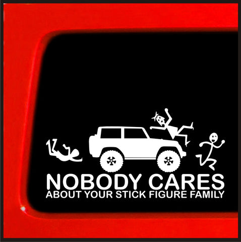 Nobody Cares About Your Stick Figure Family - for Jeep Wrangler - Sticker / Decal