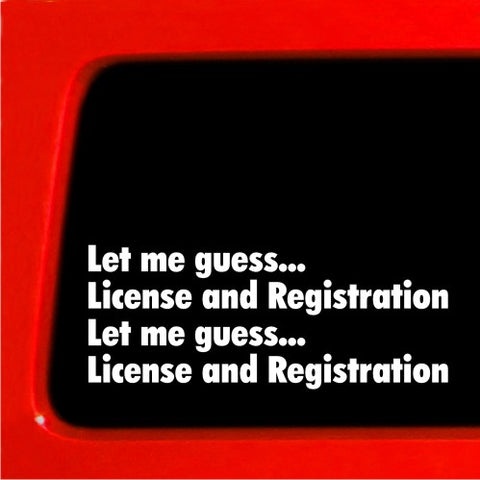 Let me guess license and registration cop funny vinyl sticker decal JDM