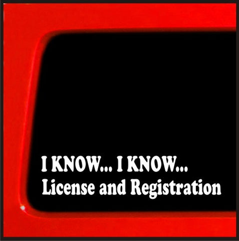 I know, I know license and registration cop funny vinyl sticker decal JDM Police