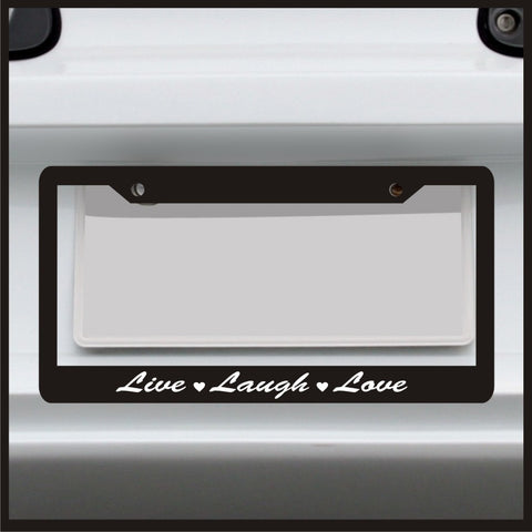 Live Laugh Love - License Plate Frame - Made in USA